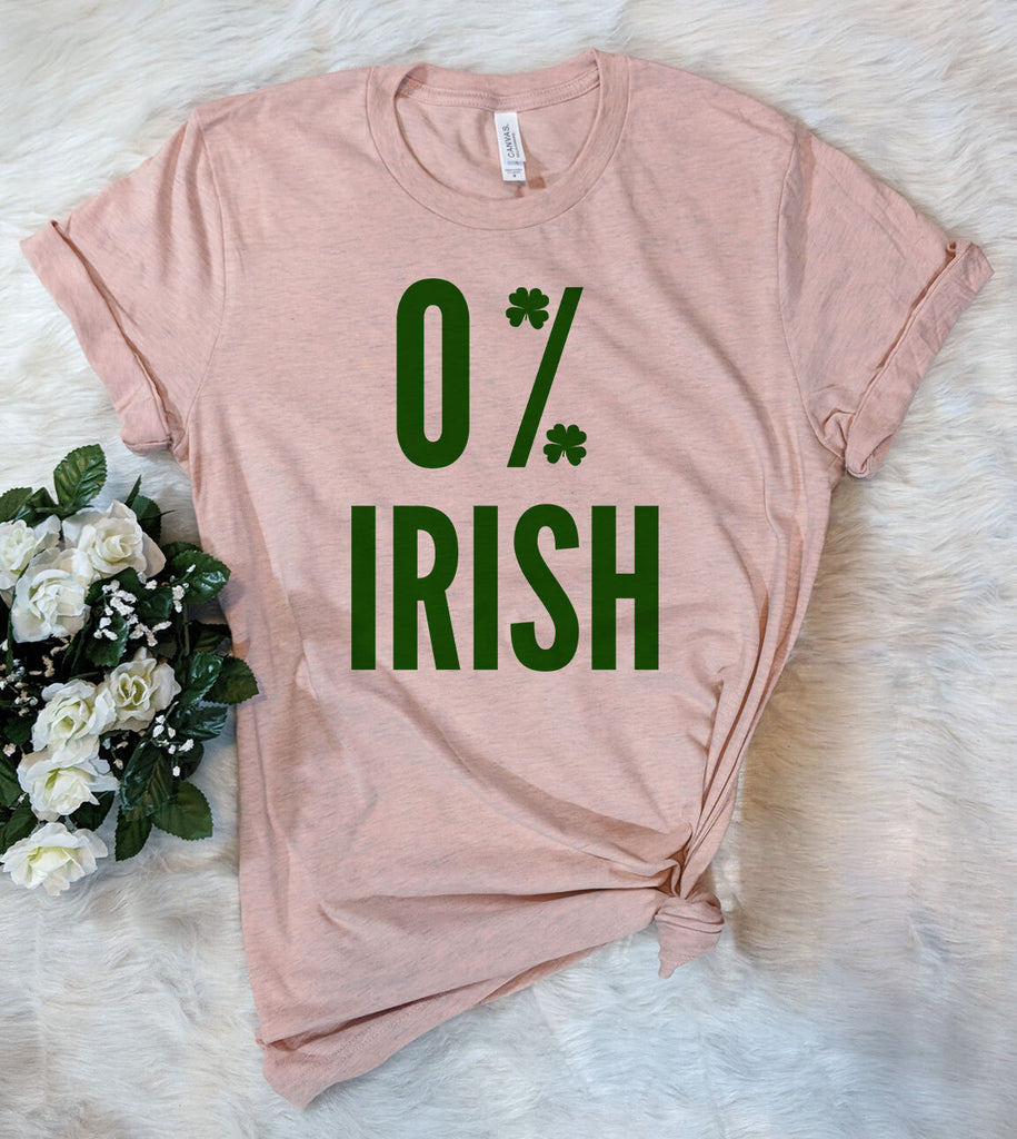 Zero Percent Irish -  Funny St Patrick's Day T-Shirt