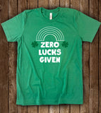 Zero Lucks Given - Funny St Patrick's Day T-Shirt