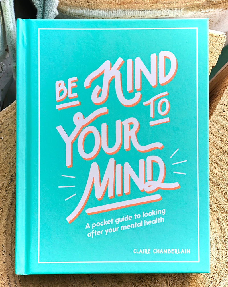 be Kind to Your Mind - Claire Chamberlain - Harrogate Organics Company