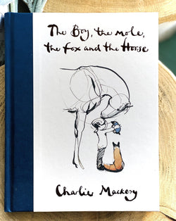 The Boy the Mole the Fox and the Horse by Charlie Mackesy - Harrogate Organics Company