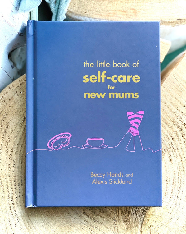 The Little Book of Self-Care for New Mums - Beccy Hands - Harrogate Organics Company