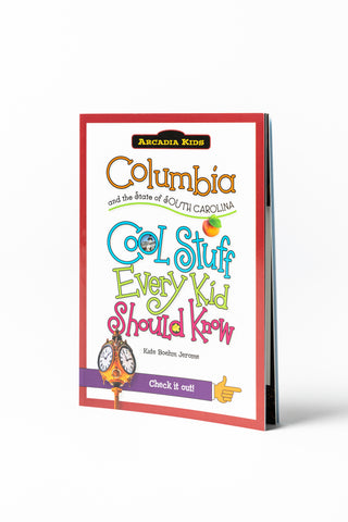 Columbia and the State of South Carolina: Cool Stuff Every Kid Should Know