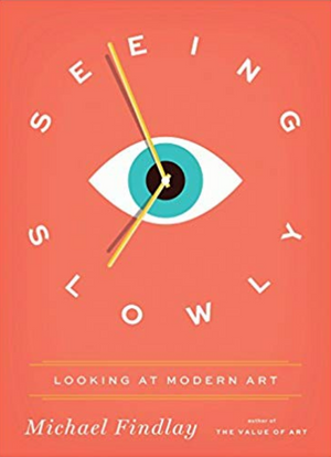 Seeing Slowly - Autographed copy by Michael Findlay