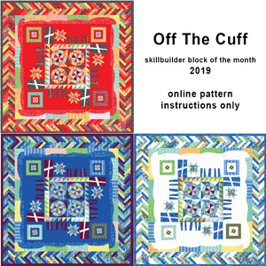 *NEW* INSTRUCTIONS ONLY Off The Cuff Block of the Month Program (9 month program)