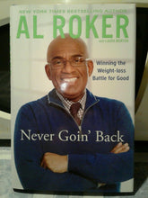 Load image into Gallery viewer, Al Roker: Never Goin' Back: Winning the Weight-Loss Battle For Good