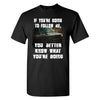 Extreme Muddin If You're Going to Follow me, Better Know What You're doing on a Black T Shirt