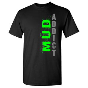 Mud Addict Extreme Muddin on a Black T Shirt