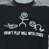 Doesn't Play Well with others on Black Shirt