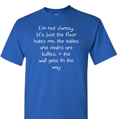 I'm Not That Clumsy on a Blue Short Sleeve T Shirt