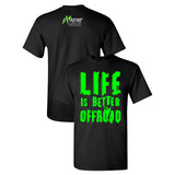 Life is Better Offroad Extreme Muddin on a Black T Shirt