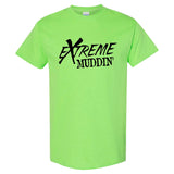Extreme Muddin She Said: Muddin' or Me? on a Lt Green T Shirt