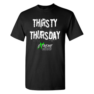 Extreme Muddin Thirsty Thursday on a Black T Shirt