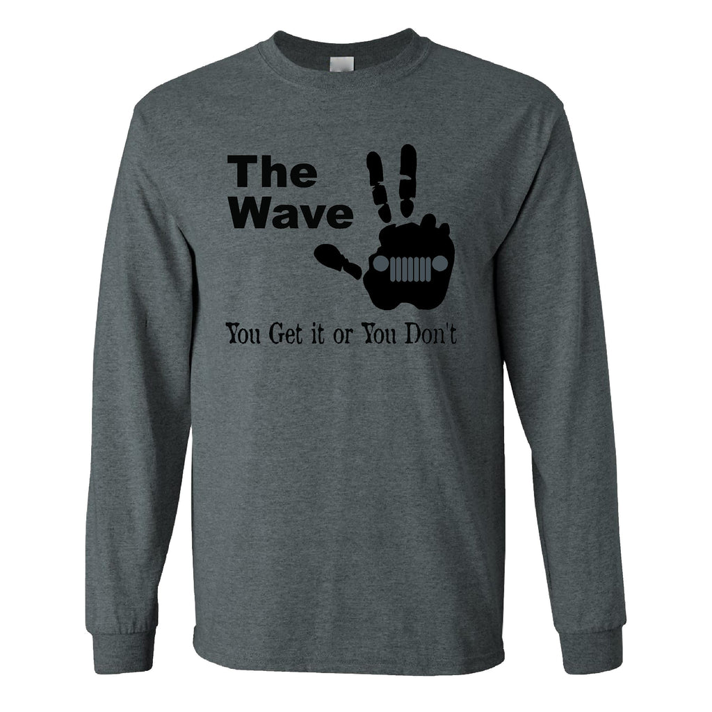 The Wave, You Either Get It or You Don't on a Long Sleeve Dark Heather T Shirt