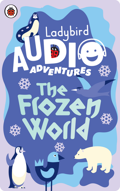 The Frozen World: Ladybird Audio Adventures