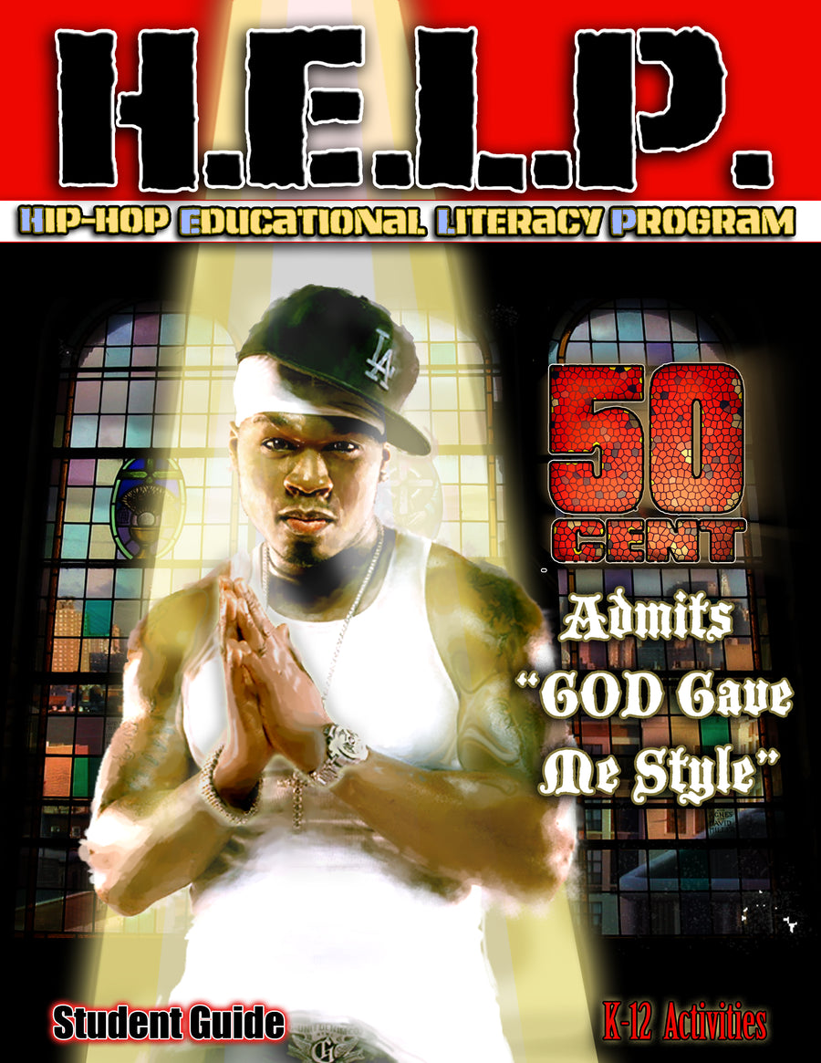 "H.E.L.P. Student Guide — 50 Cent—- ""God Gave Me Style"""