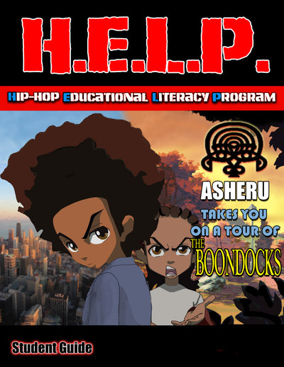 H.E.L.P. Student Guide — Asheru —- Boondocks Theme Song
