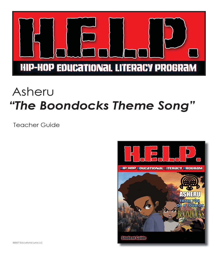H.E.L.P. Teacher Guide — Asheru —- Boondocks Theme Song