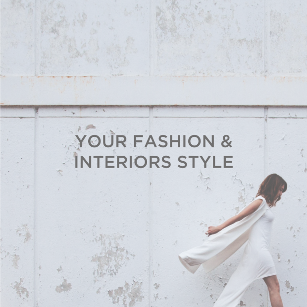 Your Fashion & Interiors Style