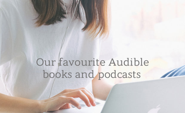 Life Indoors: Our favourite Audible books and podcasts