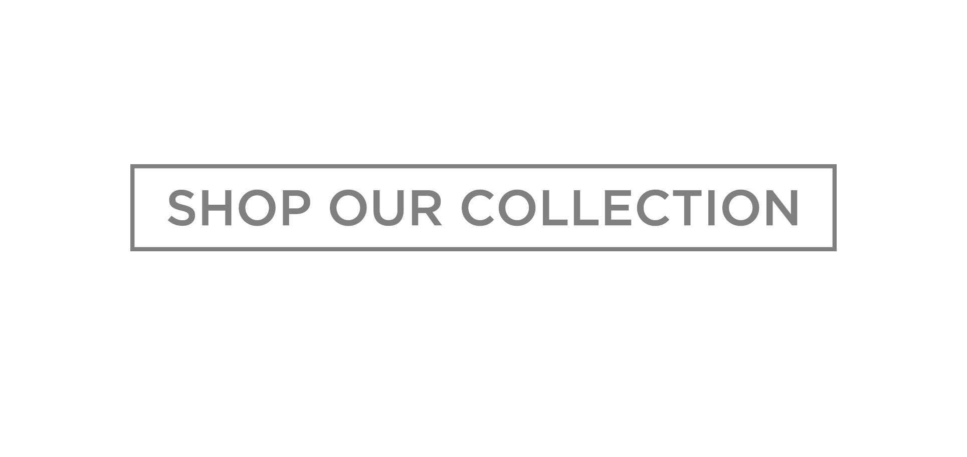 Button with SHOP OUR COLLECTION text by Les Cent Ciels