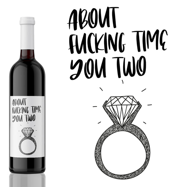 About fucking Time! Engagement Wine Label Gift