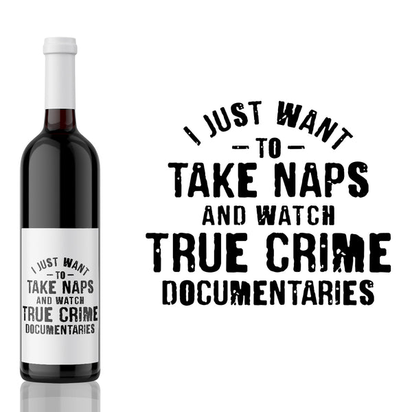 I Just Want to Take Naps  - True Crime Label