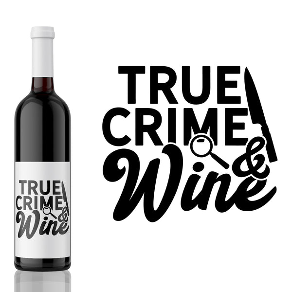 True Crime and Wine  - True Crime Label
