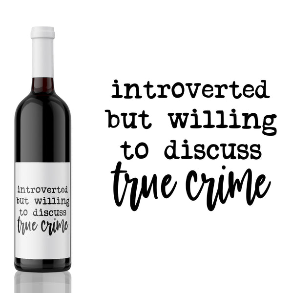 Introverted but Willing to Discuss - True Crime Label