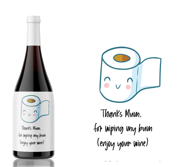 Thanks Mum for Wiping my bum Mothers day wine label