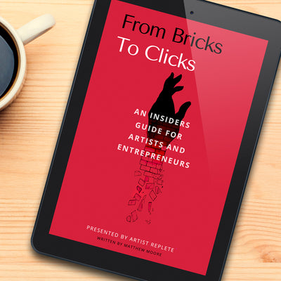 From Bricks to Clicks - An Insiders Guide for Artists and Entrepreneurs
