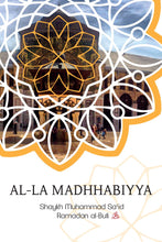 Load image into Gallery viewer, Al-La Madhhabiyya