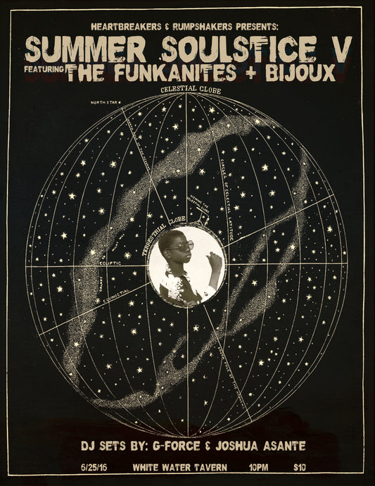 Summer Soulstice 5 poster 2 color screen printed by hand on large craft French paper (black). Featruing: The Funkanites, Bijoux, and DJ Sets by G-Force and Joshua Asante.. 19