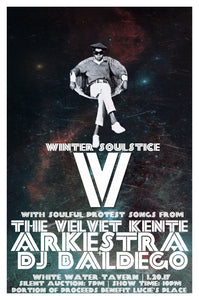 "Winter Soulstice 5 Poster Featuring the Velvet Kente Arkestra and DJ Baldego. 11"" x 17"". Limited run of 25 posters."