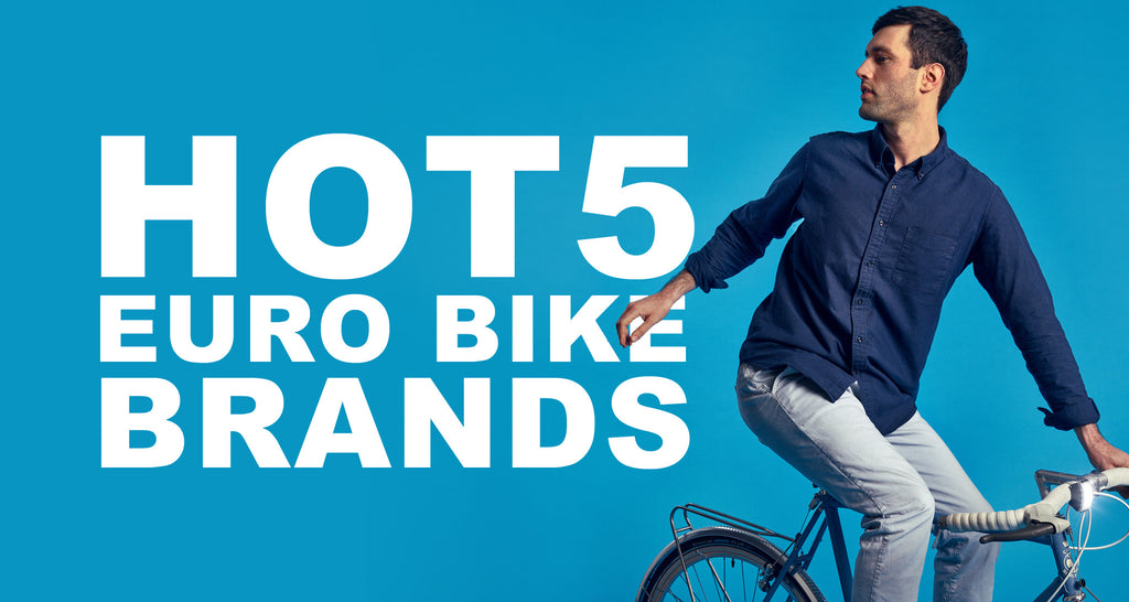 THE HOT 5 EURO BIKE BRANDS IN 2016