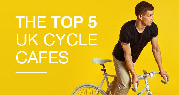 THE TOP 5 UK CYCLE CAFES