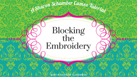Sharon Schamber - Blocking the Embroidery