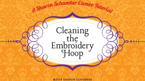 Sharon Schamber - Cleaning the Embroidery Hoop