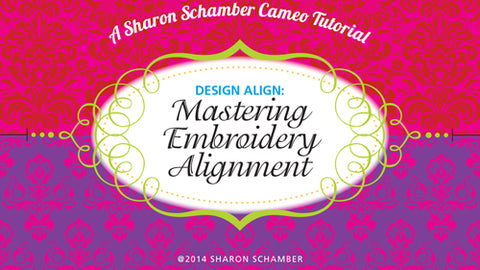 Sharon Schamber - Mastering Embroidery Alignment