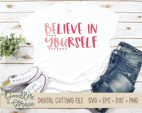 Believe in Yourself SVG-SVG File-Doodles and Grace