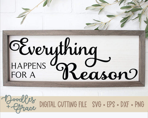 Everything Happens for a Reason SVG-SVG File-Doodles and Grace