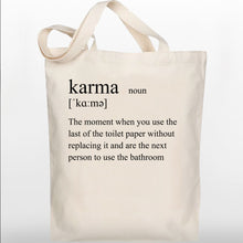 Load image into Gallery viewer, Funny Tote Bag - Definition of Karma - 100% Cotton Canvas Bag - Vegan Gift - Reusable Shopping Bag - Shopping Tote - UK Free Delivery