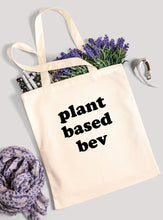 Load image into Gallery viewer, Funny Tote - Plant Based Bev - 100% Cotton Canvas Bag