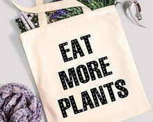 Load image into Gallery viewer, Funny Tote Bag - Eat More Plants - 100% Cotton Canvas Bag