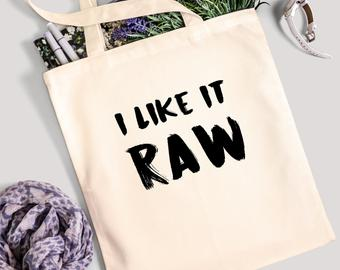 Funny Tote Bag - I Like It Raw - 100% Cotton Canvas Bag