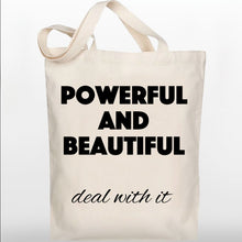 Load image into Gallery viewer, Inspiring Tote Bag - Powerful and Beautiful - 100% Cotton Canvas Bag