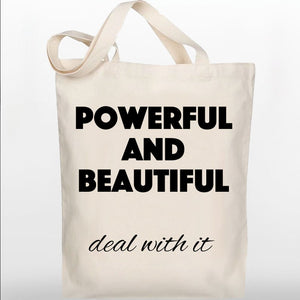 Inspiring Tote Bag - Powerful and Beautiful - 100% Cotton Canvas Bag