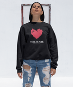 Self Care Sweatshirt - HELLUVAMUVA
