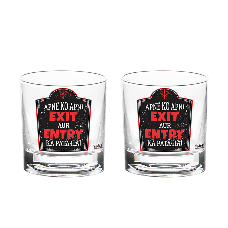 Apne Ko Apni Exit Aur Entry Ka Pata Hai Whisky Glass - Set of 2