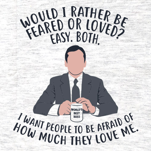 Feared Or Loved T-Shirt