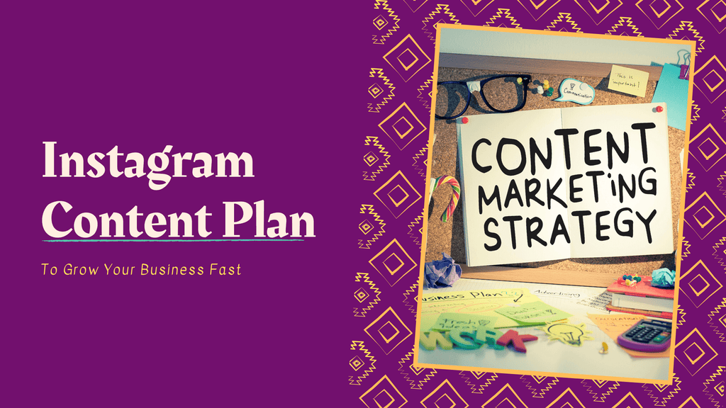 Instagram content plan for business: The ultimate guide